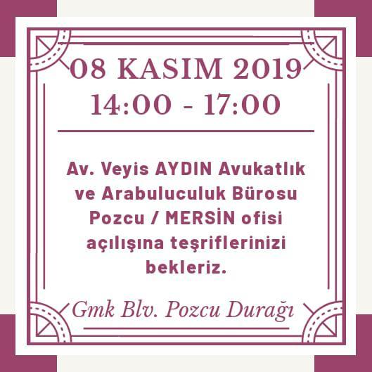 Av. Veyis AYDIN Avukatlık ve Arabuluculuk Bürosu Pozcu / MERSİN Ofisi Açılışı